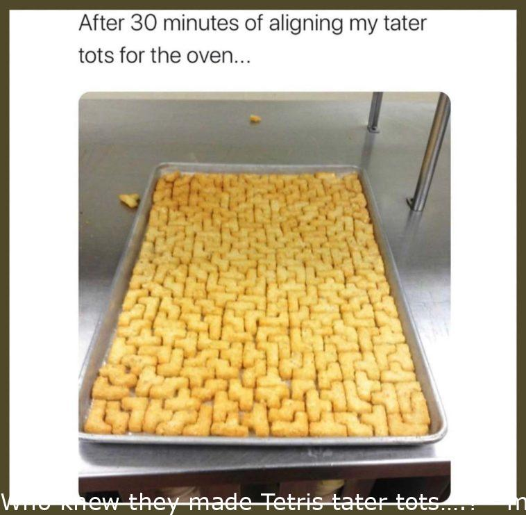 Who knew they made Tetris tater tots….?